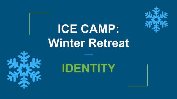 Ice Camp Retreat: Identity (Part 4) Image